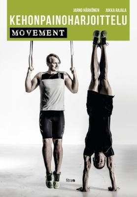 Kehonpainoharjoittelu - movement (Jarno Härkönen, Jukka Rajala)