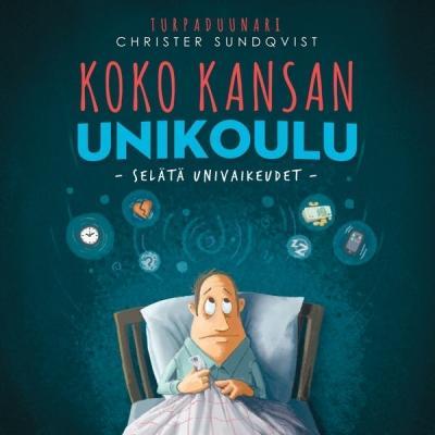 Koko kansan unikoulu - selätä univaikeudet (Christer Sundqvist)